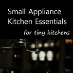 Small Appliance Essentials for a Tiny Kitchen