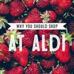 Why You Should Shop At Aldi
