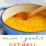 This vegan sick day Get Well Soup has nourishing ingredients like caramelized onions, roasted garlic, and turmeric.