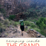 Are you thinking about camping inside the Grand Canyon? This guide will walk you through how to make it happen!