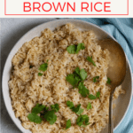 Love brown rice, but don't love cooking it on the stovetop? Here's an easy tutorial to make Instant Pot brown rice with cilantro lime seasoning.