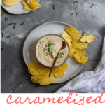 This easy caramelized onion dip is made with onion, shallot, garlic, yogurt, and fresh chives. Try it for a healthy twist on the classic chip dip!