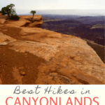 Are you planning to go hiking in Canyonlands National Park Here are our picks for the best trails in Island in the Sky, Needles, + Maze districts!