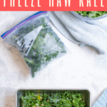 Learn how to freeze raw kale! This freezer tutorial is a perfect way to preserve this leafy green, and is great for both gardeners and meal prepping.