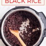 Love black rice, but don't love cooking it on the stovetop? Here's an easy tutorial to make Instant Pot black rice (also called forbidden rice) with an easy lime dressing.
