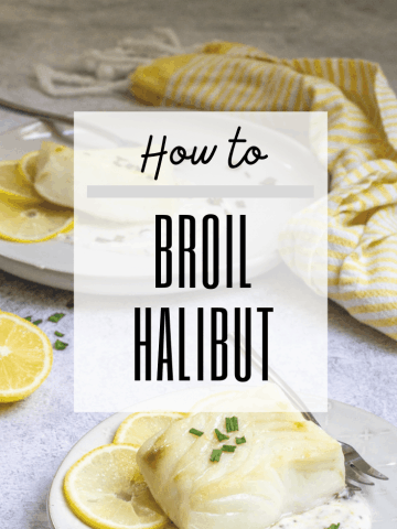 "graphic with text reading: ""how to broil halibut"" and a photo of broiled halibut"