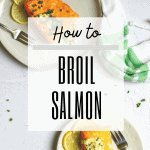 """graphic with text reading: """"how to broil salmon"""" and a photo of broiled salmon"""