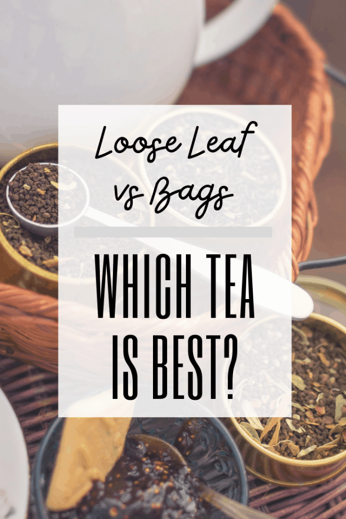 """graphic with photo of loose leaf tea. text reads """"loose leaf vs bags, which tea is best?"""""""