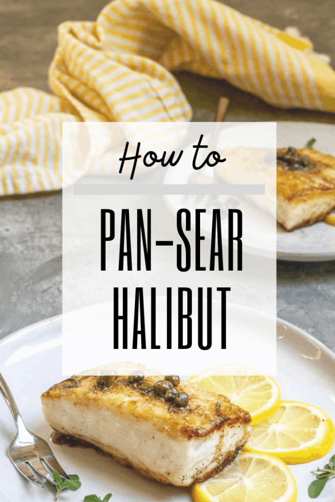 "graphic with text reading: ""how to pan-sear halibut"" and a photo of pan-seared halibut"