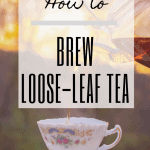 How to Brew Loose-Leaf Tea